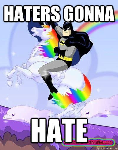 Haters Gonna Hate - Batman Unicorn