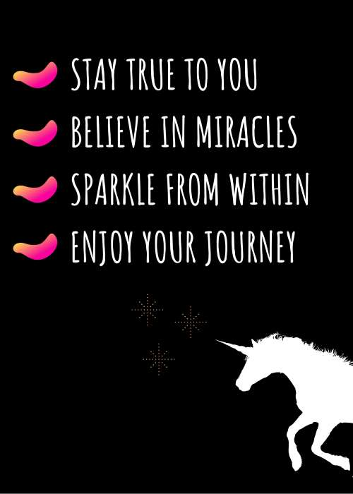 Unicorn Motivation Meme  * Stay true to you * Believe in miracles * Sparkle from Within * Enjoy your journey