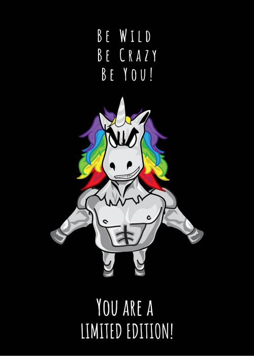 """Unicorn meme """"Be wild, be crazy, be you - you are a limited edition"""""""